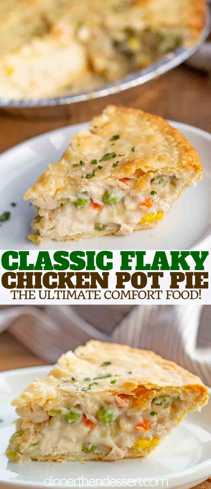 Classic Chicken Pot Pie Flaky Crust Dinner Then Dessert