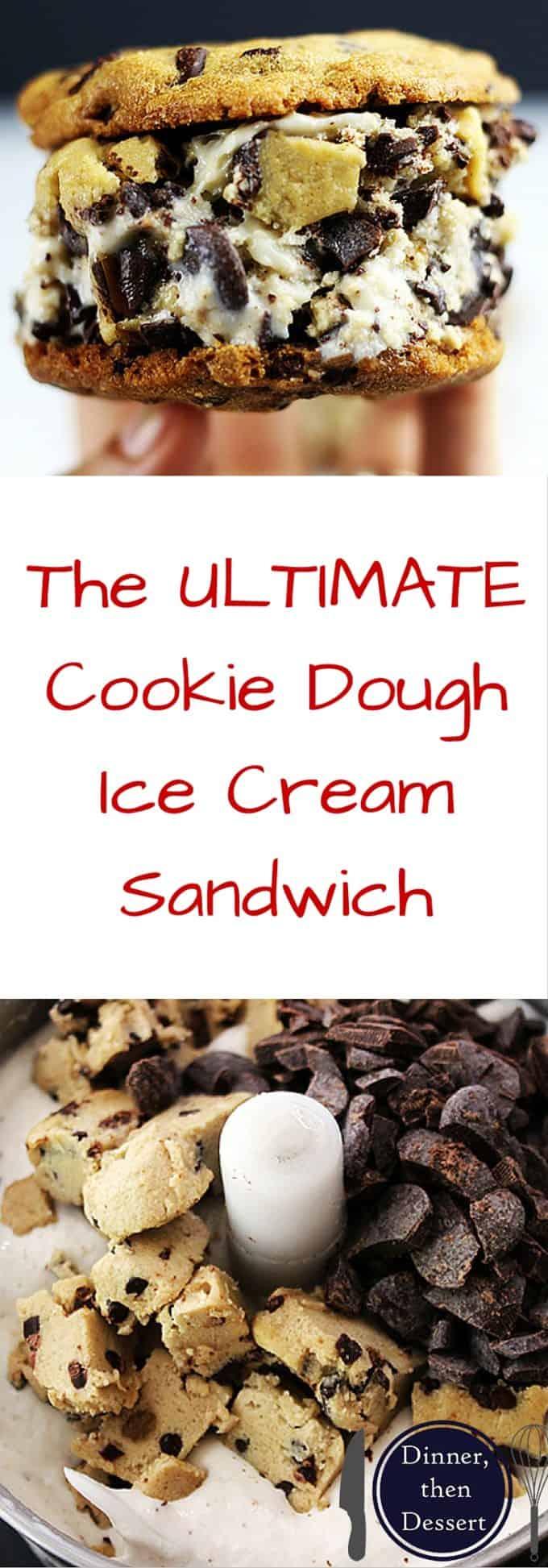 The Ultimate Cookie Dough Ice Cream Sandwich - Dinner, then Dessert