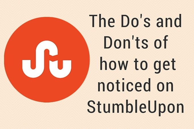 The Do's and Don'ts of how to get noticed on StumbleUpon (2)