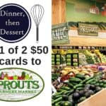 Two 50$ Giftcards to Sprouts Farmer's Market. Happy Holidays from Dinner, then Dessert and Sprouts Farmer's Market!