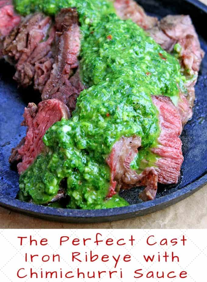 Vinegary, spicy, fresh, garlicky, and just a punch of flavor, this Chimichurri sauce will make any meal outstanding and this Cast Iron Steak is its perfect mate.
