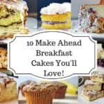 10 Make Ahead Breakfast Cakes You'll Love! You may even find a few for your New Year's resolution inside!