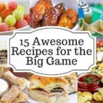 15 Awesome recipes for the Big Game this weekend including sandwiches, appetizers and desserts!