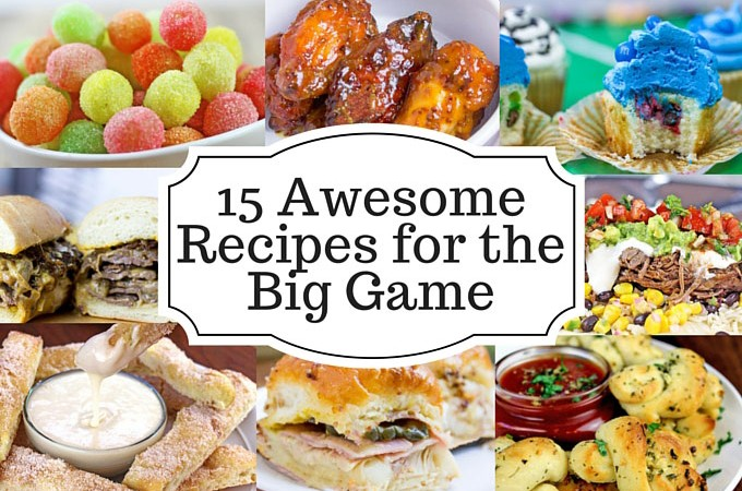 15 Awesome Recipes for the Big Game!