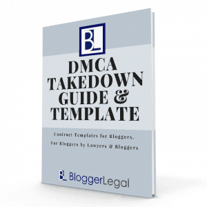 Blogger Legal - DMCA Takedown Guide and Template