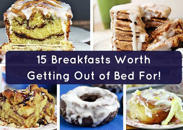 15 Breakfasts worth getting out of bed for including pancakes, coffee cakes, egg bakes and more! Don't miss the lemon rolls!