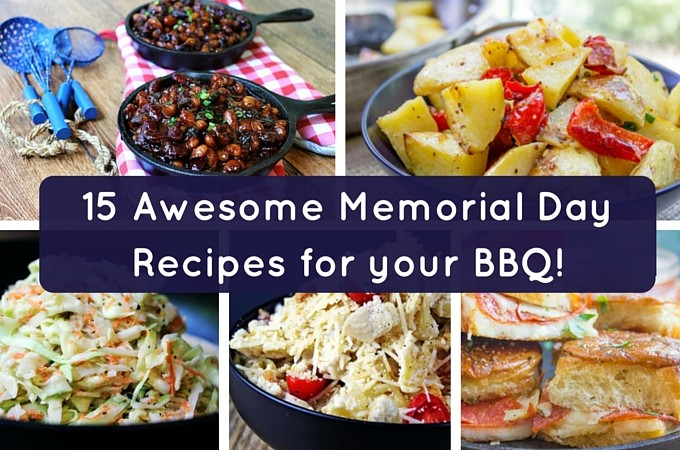 15 Awesome Memorial Day Recipes for your BBQ!