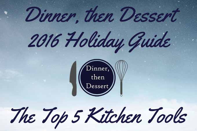 dinner-then-dessert-2016-holiday-guide