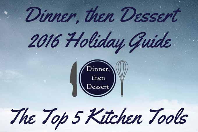 dinner-then-dessert-2016-holiday-guide