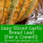 Sliced Garlic Bread Loaf made with a pre-sliced loaf of bread in just minutes and enough to feed a large crowd with no mess or slicing involved. In the oven in minutes.