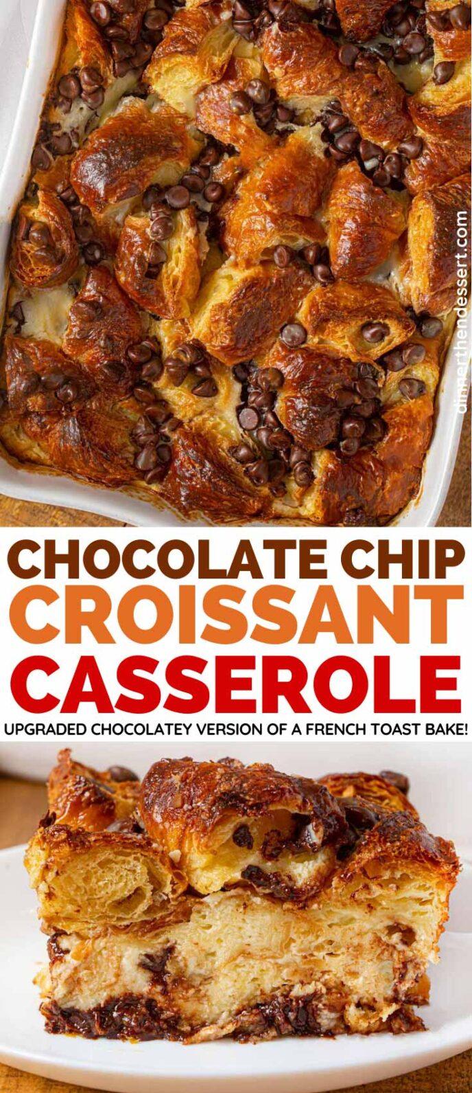 Chocolate Chip Croissant Casserole collage
