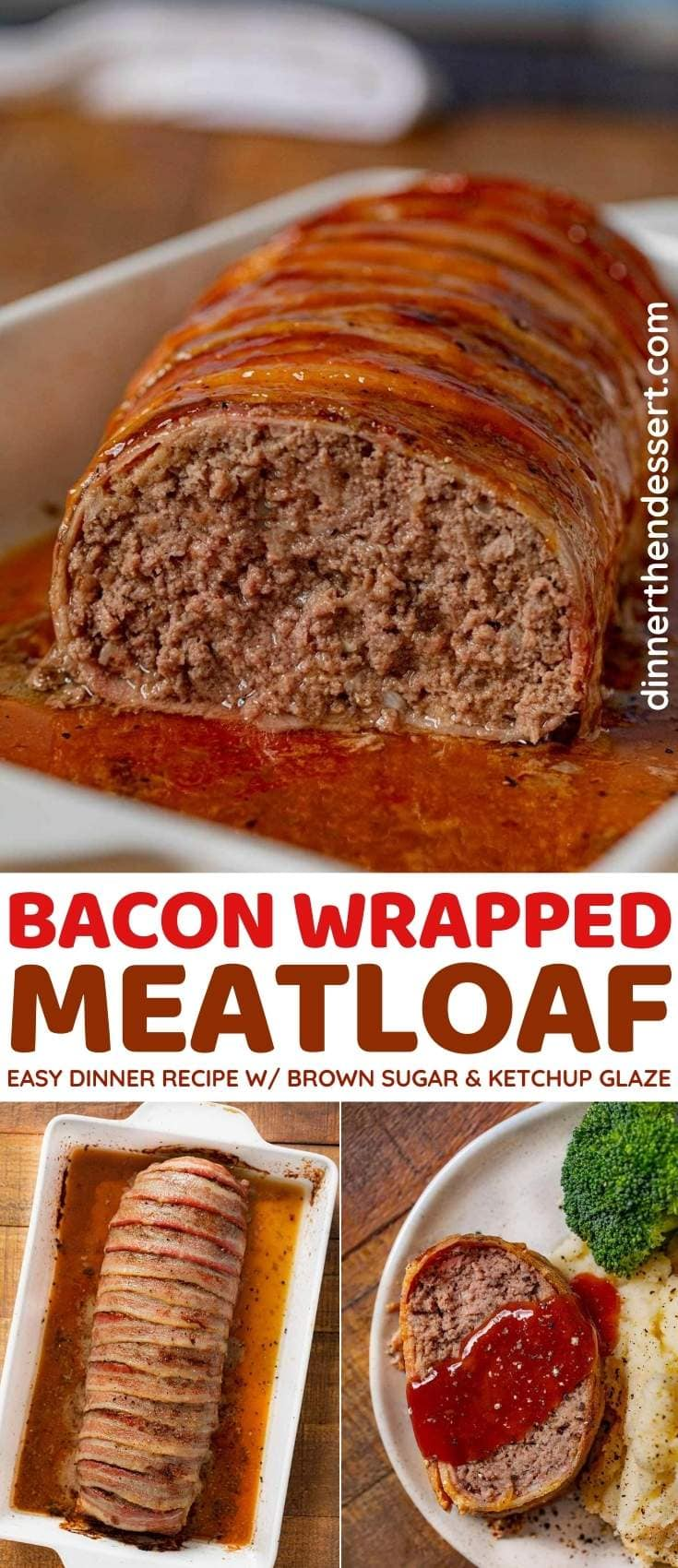 Bacon Wrapped Meatloaf Recipe Dinner Then Dessert